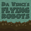 Da Vinci's Flying Robots